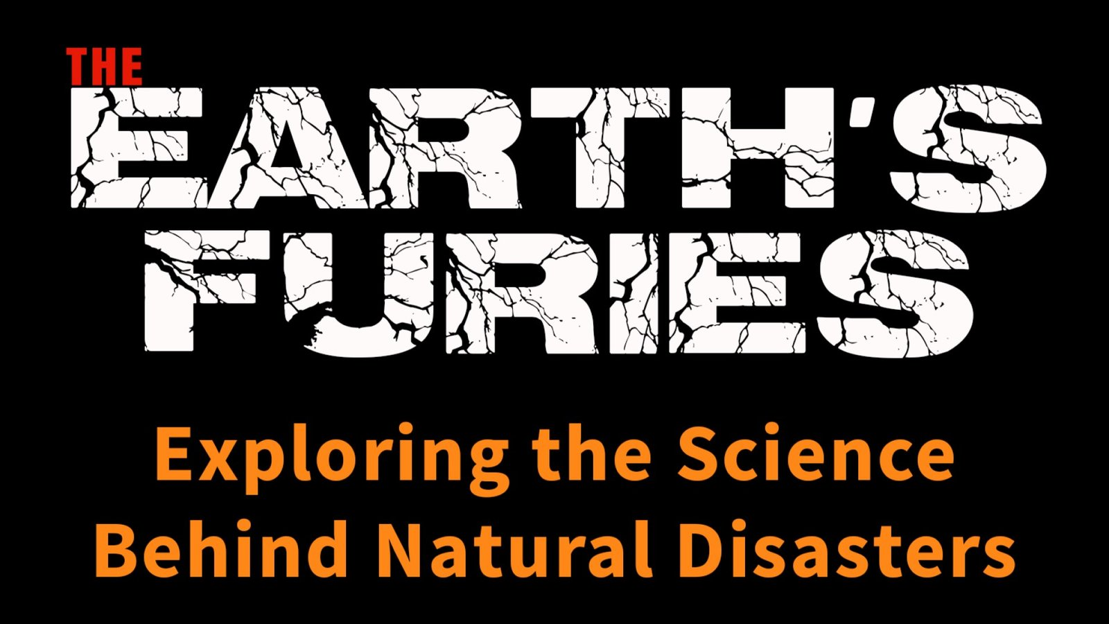 The Earth's Furies - Series 2 - Investigating Natural Disasters